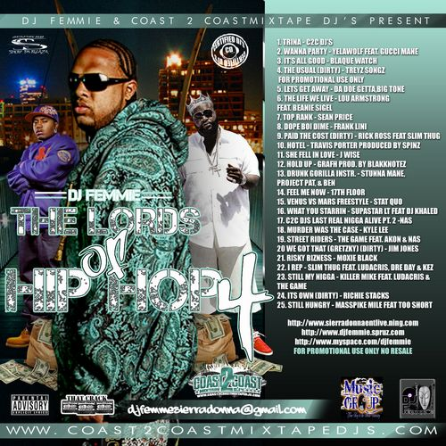 Volume 4 of the Lords of Hip Hop Series Introducing Da Doe Getta produced by Big Tone.Heat syncing tracks and this cd is explicit so it is not for the faint at heart. Stand up Datpiff and support the artists - we need your comments - you are getting the hottest tracks first big up and leave comments for the artists.Nas, Yelawolf,  Gucci Mane, Blaque Watch, Treyz Songz, Big Tone Da Doegetta,  Lou Armstrong, Beanie Sigel, Killer Mike, The Game, Sean Price, Frank Lini,  Rick Ross. Slim Thug…