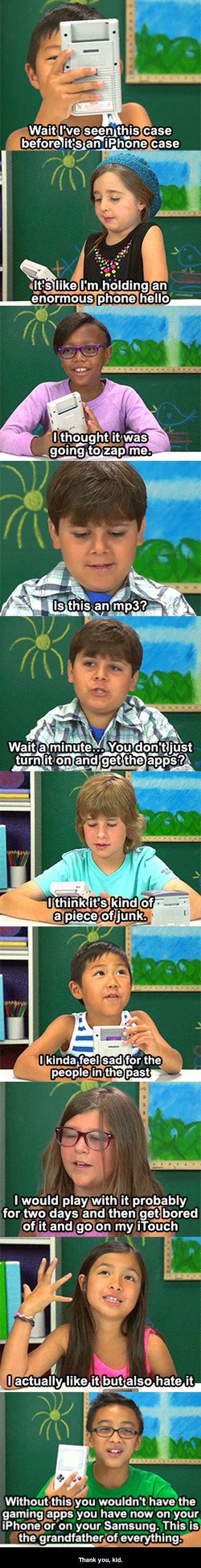 last kid totally gets it.