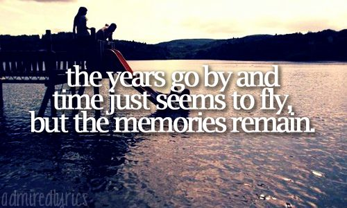 The years go by and time just seems to fly but the memories remain - September ~ Daughtry