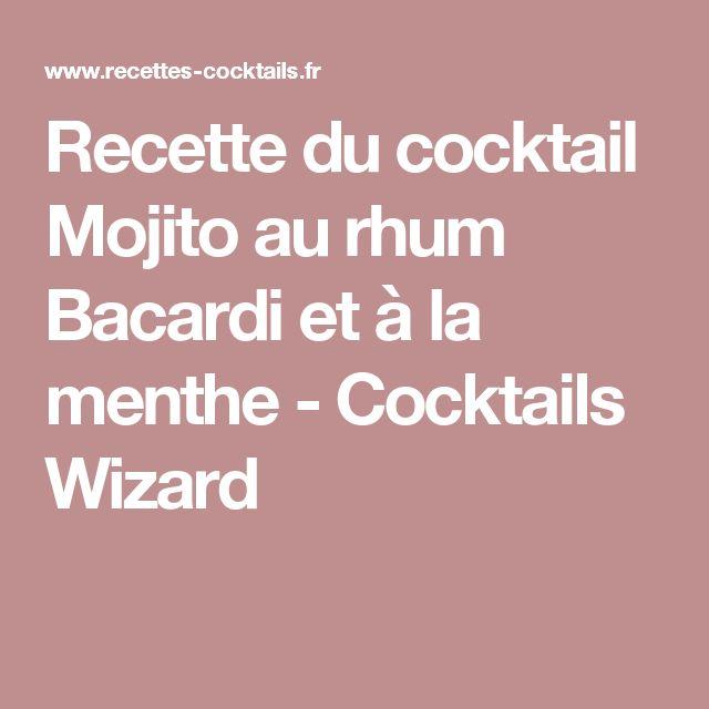 Recette du cocktail Mojito au rhum Bacardi et à la menthe - Cocktails Wizard