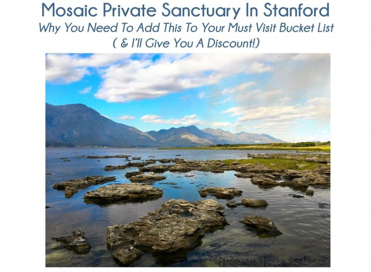 Add This To Your Bucket List: Mosaic Private Sanctuary in Stanford March 1, 2016