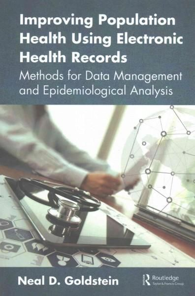 Improving Population Health Using Electronic Health Records: Methods for Data Management and Epidemiological Anal...