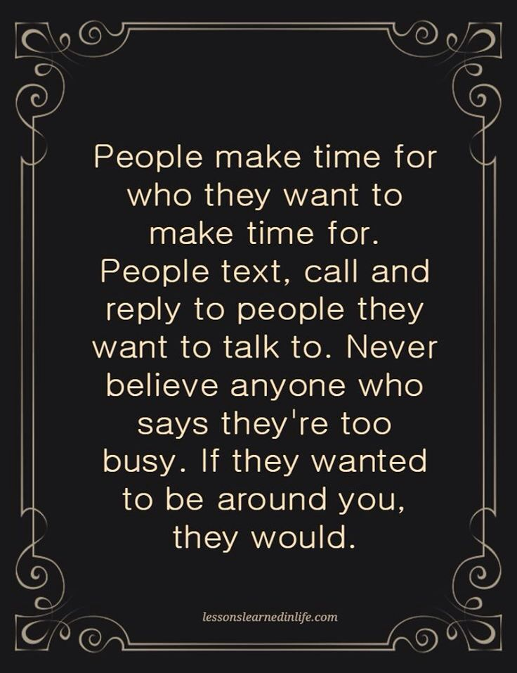 people make time for who they want quotes sayings