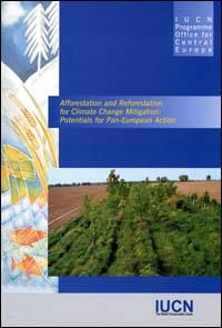 Afforestation and reforestation for climate change mitigation : potentials for Pan-European action   IUCN