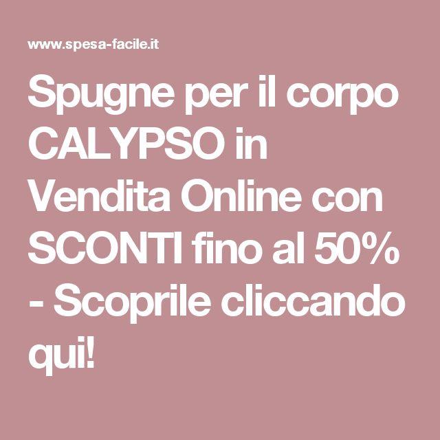 Spugne per il corpo CALYPSO in Vendita Online con SCONTI fino al 50% - Scoprile cliccando qui!