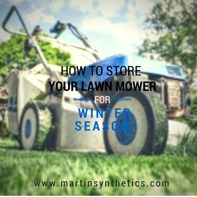 Storing your mower properly is one of the activities that you shouldn't forget to prepare your machine for the next lawn mowing season. Read more at: http://martinsynthetics.com/blog/posts/tips/how-to-store-your-lawn-mower-for-winter