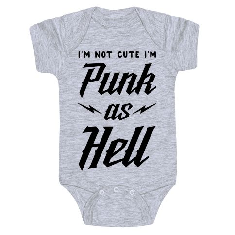 """I'm Not Cute I'm Punk as Hell - Show that your baby is bad to the bone with this funny punk rock baby suit. This hard rocking design features the phrase """"I'm Not Cute I'm Punk as Hell."""""""