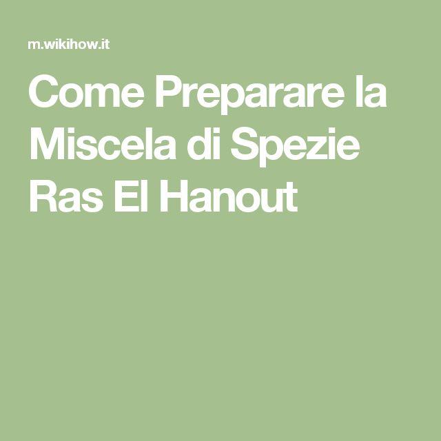 Come Preparare la Miscela di Spezie Ras El Hanout