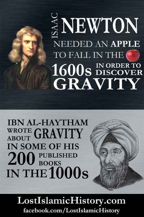 Ibn al-Haytham discovered gravity 600 years before Newton.