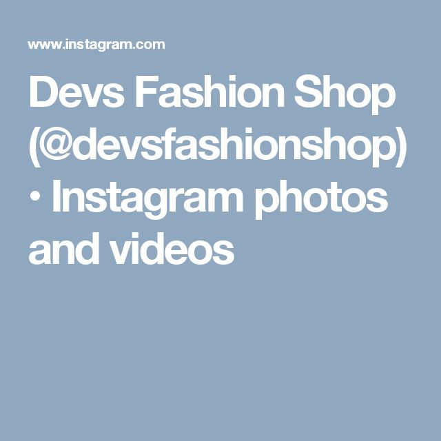 Devs Fashion Shop (@devsfashionshop) • Instagram photos and videos