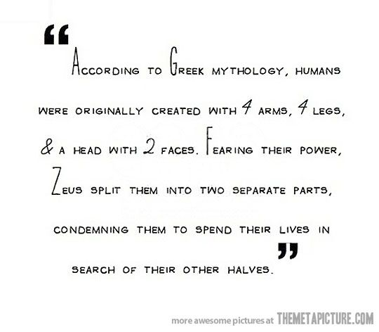 The origin of soul mates <3Dish, Life, Inspiration, Soul Mates, Quotes, Things, Living, Greekmythology, Greek Mythology
