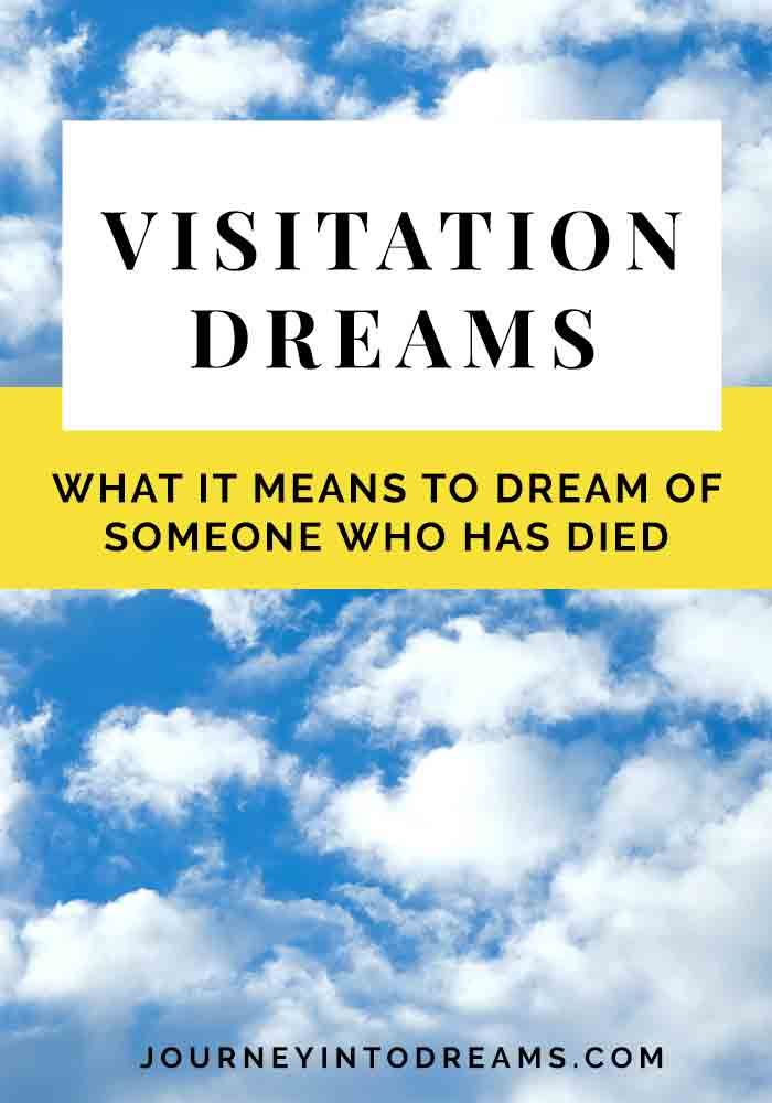 What Does It Mean To Dream Of Someone Who Has Died Learn Everything About The Characteristics Of Visit Dream Meanings Dreaming Of Someone Understanding Dreams
