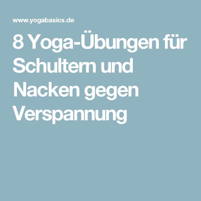 8 Yoga-Übungen für Schultern und Nacken gegen Verspannung