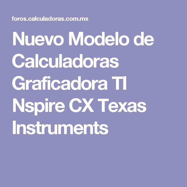 Nuevo Modelo de Calculadoras Graficadora TI Nspire CX Texas Instruments