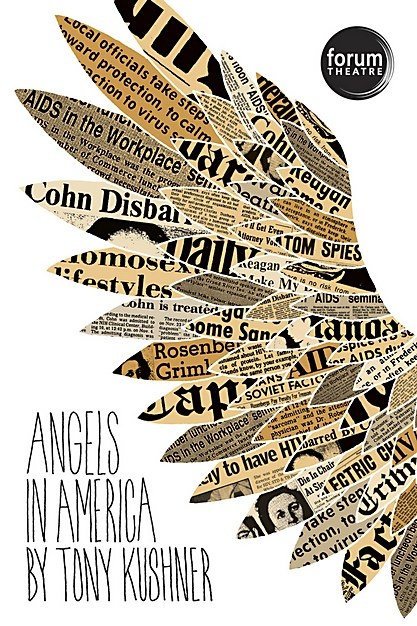 """""""Forum Theatre wanted an emotionally relevant, politically-charged poster for its production of Tony Kushner's award-winning play Angels in America. The challenge: incorporate wings, but be original. The solution: use hand-drawn text and hand-draw and fill the wings with actual newspaper clippings from that time."""" 24 x 36, 4-color, offset."""