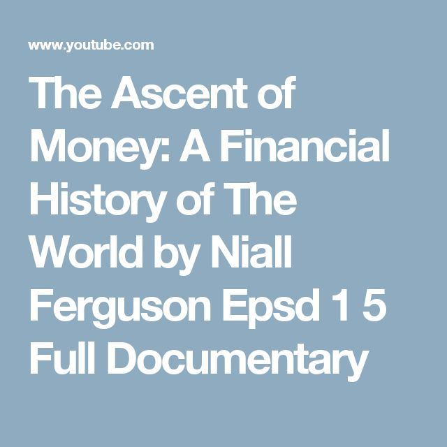 The Ascent of Money: A Financial History of The World by Niall Ferguson Epsd 1 5 Full Documentary