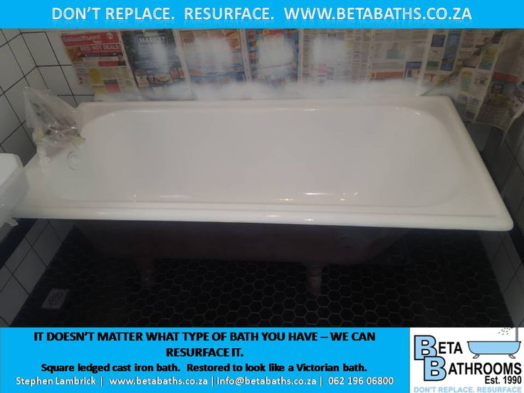 IT DOESN'T MATTER WHAT TYPE OF BATH YOU HAVE – WE CAN RESURFACE IT.   Square ledged cast iron bath.  Restored to look like a Victorian bath.  Stephen Lambrick |  www.betabaths.co.za | info@betabaths.co.za |  062 196 06800