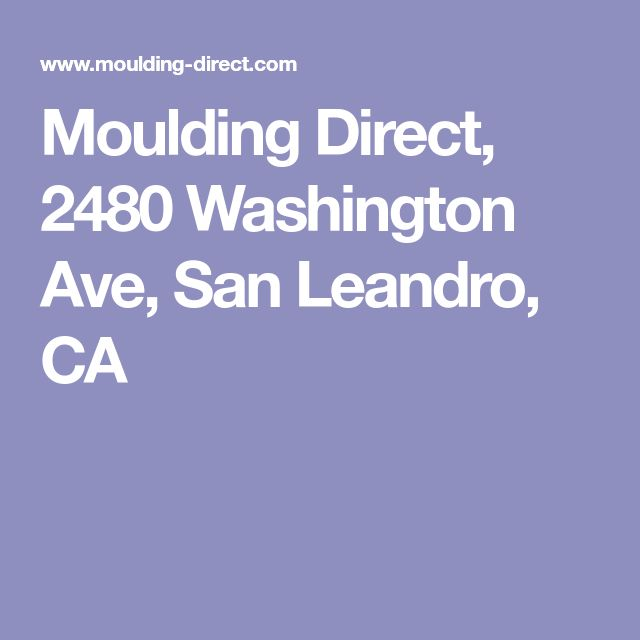 Moulding Direct 2480 Washington Ave San Leandro Ca Diy Crafts Pinterest