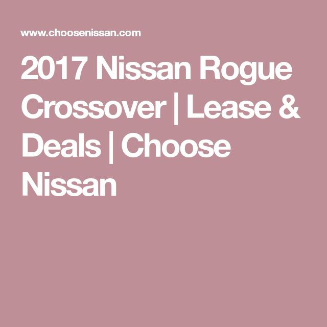 2017 Nissan Rogue Crossover   Lease & Deals   Choose Nissan