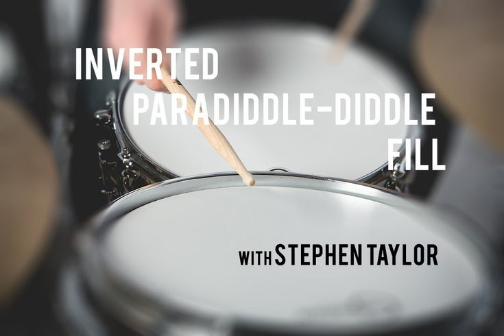 DRUM LESSON - Inverted Paradiddle-Diddle Fill with Stephen Taylor
