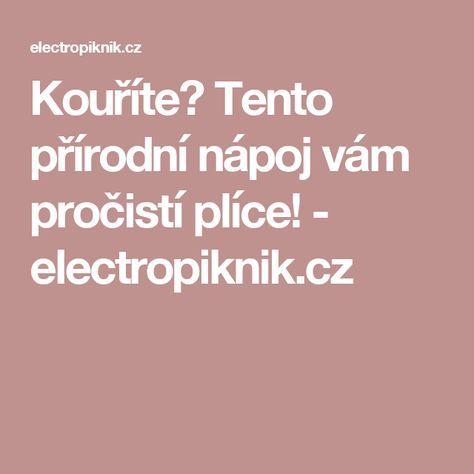 Kouříte? Tento přírodní nápoj vám pročistí plíce! - electropiknik.cz