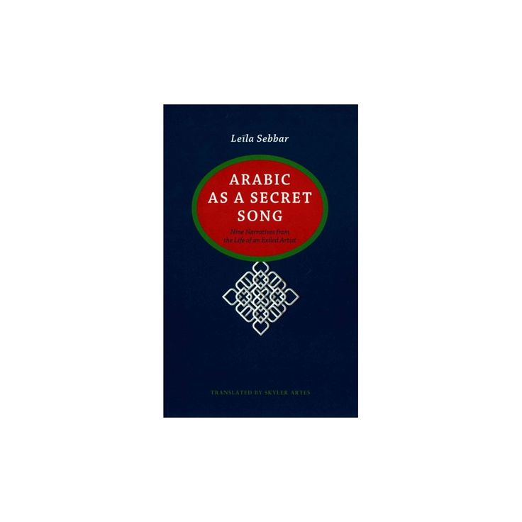 Arabic As a Secret Song ( Caraf Books: Caribbean and African Literature Translated from French)