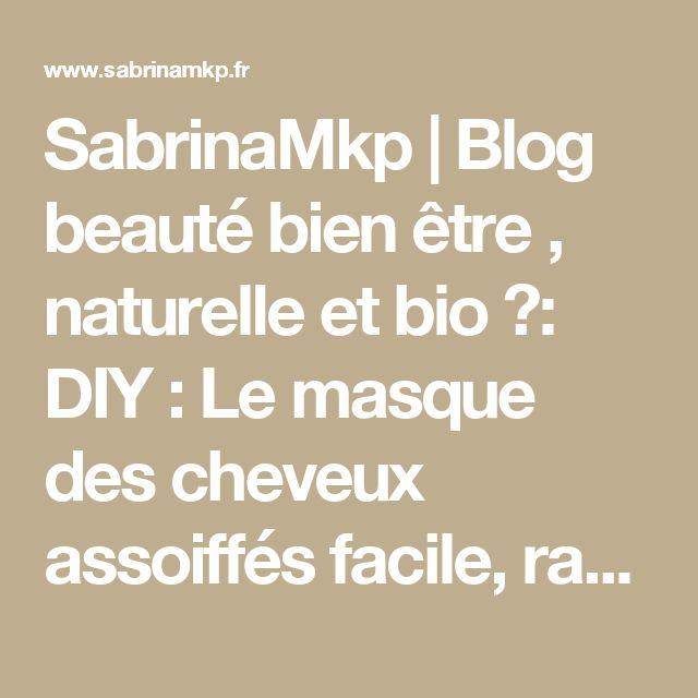 SabrinaMkp | Blog beauté bien être , naturelle et bio ❥: DIY : Le masque des cheveux assoiffés facile, rapide & économique ❤