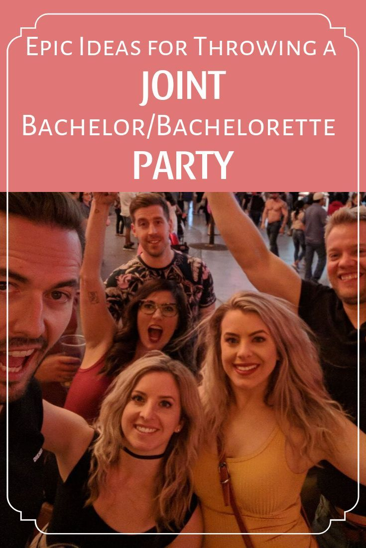 Ideas for Throwing an Epic Combined Bachelor/Bachelorette Party