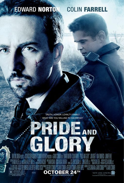 pride and glory. this movie was all over the place.