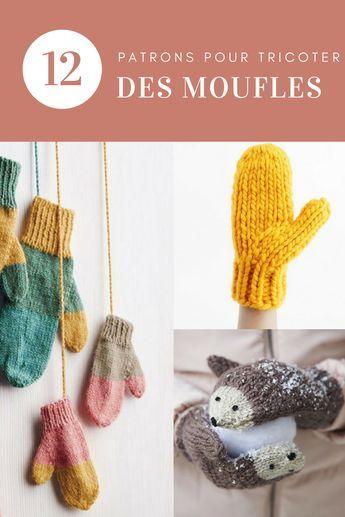 12 patrons pour tricoter une paire de moufles - tuto tricot - Marie Claire Idées