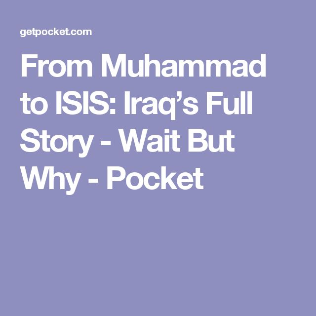 From Muhammad to ISIS: Iraq's Full Story - Wait But Why - Pocket