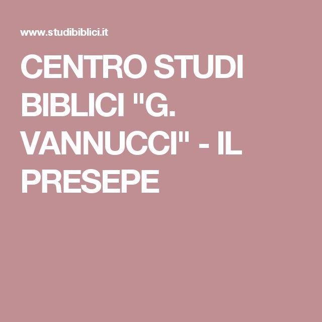 """CENTRO STUDI BIBLICI """"G. VANNUCCI"""" - IL PRESEPE"""