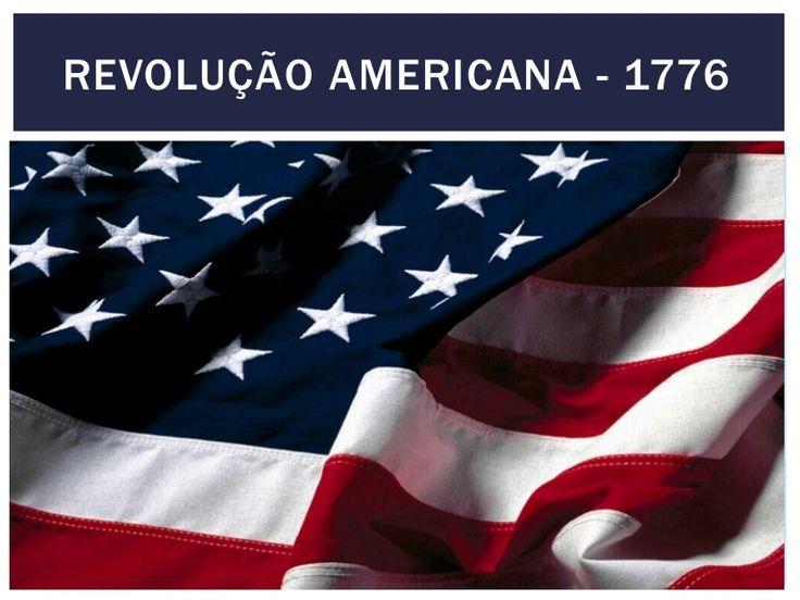 Revolução americana   1776 by Janaina Flavia Santos Azevedo via slideshare