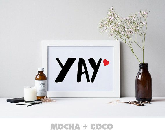Yay Heart Print Poster Inspirational Poster by MochaAndCoco