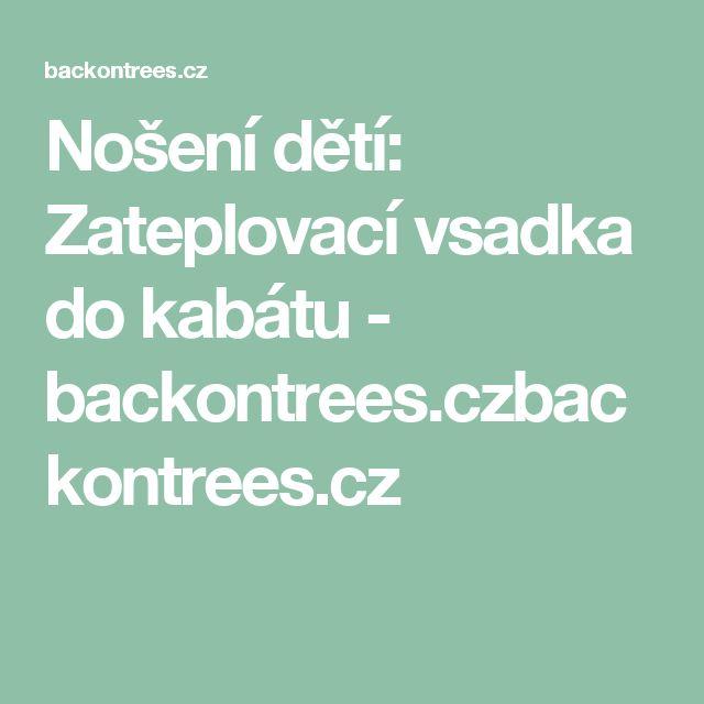 Nošení dětí: Zateplovací vsadka do kabátu - backontrees.czbackontrees.cz
