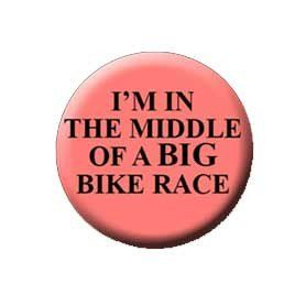 In the Middle of a Big Bike Race Pin