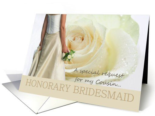 cousin be my honorary bridesmaid request - Bride and White rose card