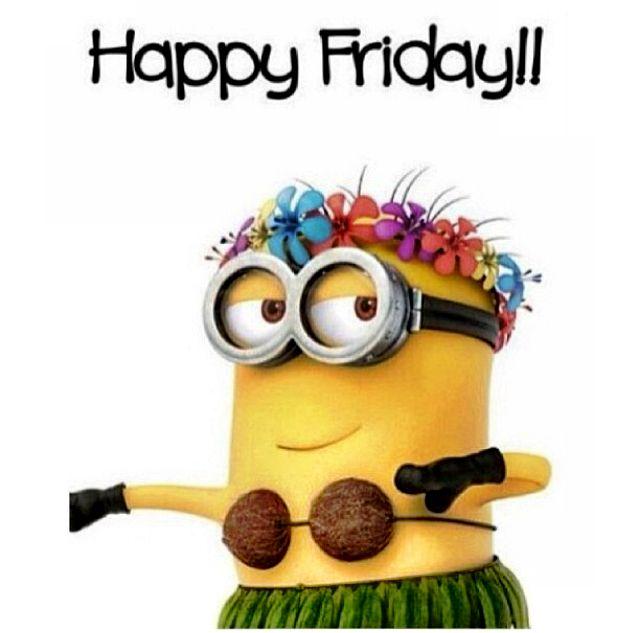 Happy Friday! #minion | Quotes | Pinterest | Minions, Tgif and Happy ...