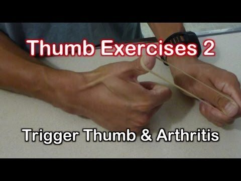 Thumb Exercises for Trigger Thumb & Arthritis Exercises