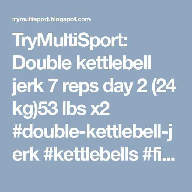 TryMultiSport: Double kettlebell jerk 7 reps day 2 (24 kg)53 lbs x2 #double-kettlebell-jerk #kettlebells #fitness