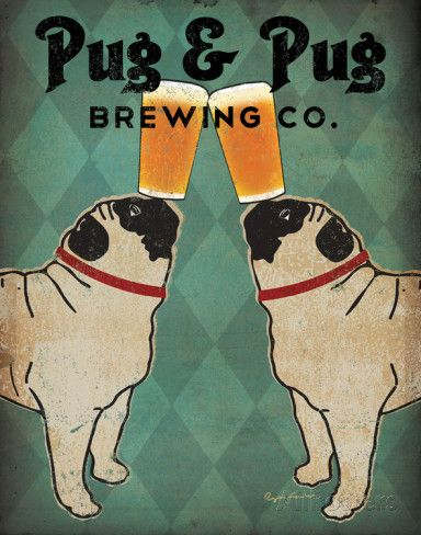 Pug and Pug Brewing Posters by Ryan Fowler at AllPosters.com