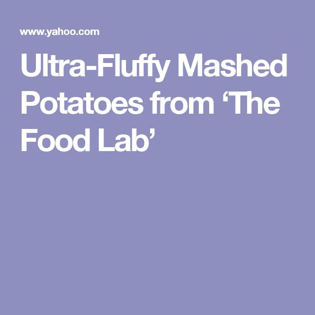 Ultra-Fluffy Mashed Potatoes from 'The Food Lab'
