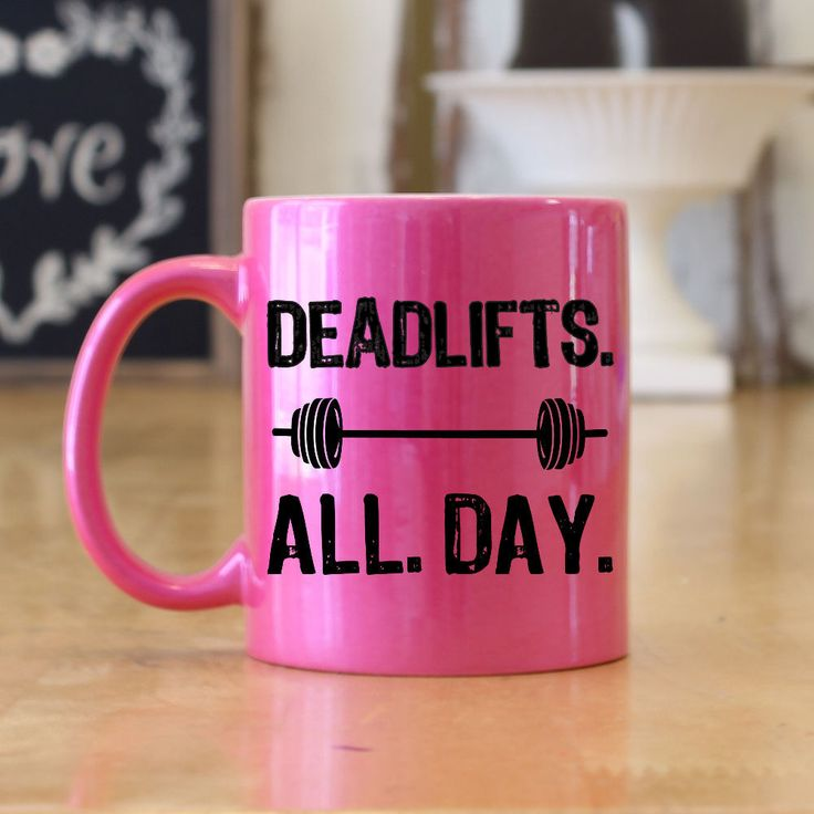 Deadlifts All Day! Great coffee mug gift for the Weightlifter, Crossfitter, bodybuilder, or gym rat in your life. This ceramic 11 oz. coffee mug has a design which is permanently printed on the mug an