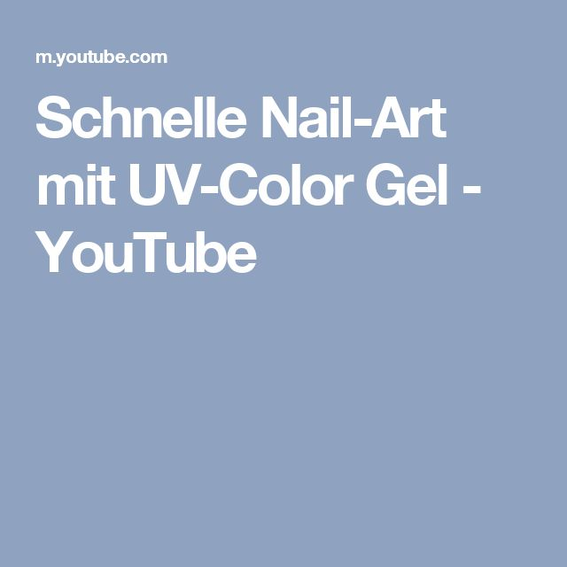 Schnelle Nail-Art mit UV-Color Gel - YouTube