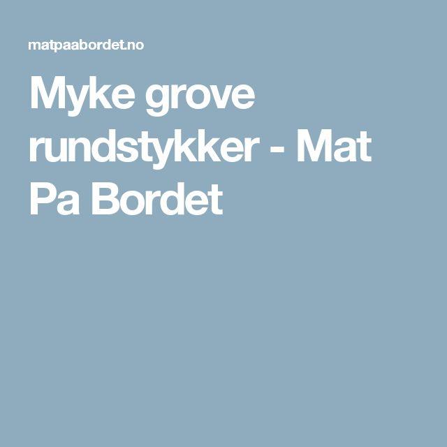 Myke grove rundstykker - Mat Pa Bordet