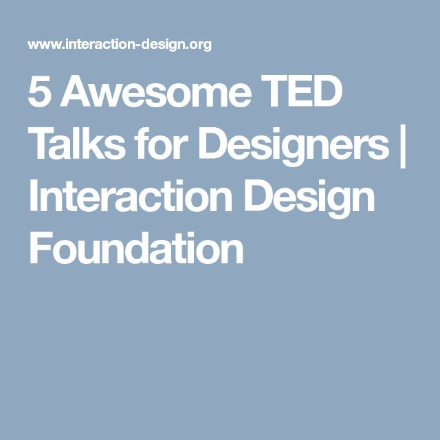 5 Awesome TED Talks for Designers | Interaction Design Foundation