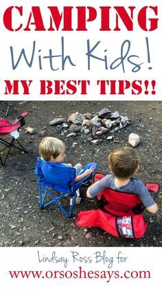 Great tips! (I love the campfire ideas!) Camping with Kids (she: Lindsay) ~ Or…
