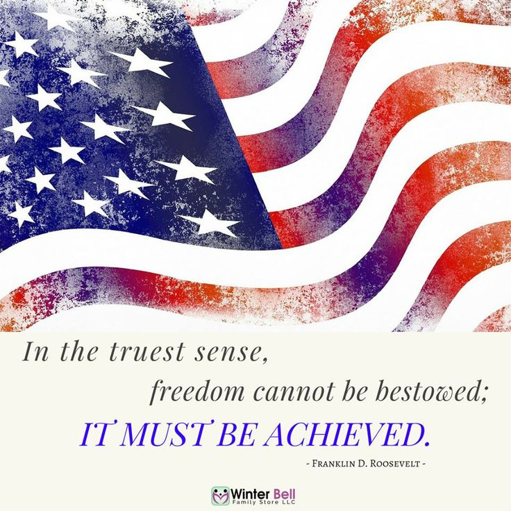 In the truest sense, Freedom cannot be bestowed; it must be achieved.  - Franklin D. Roosevelt - Winter Bell Family Store LLC -