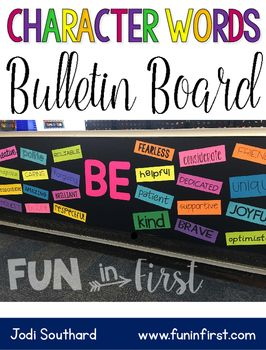 Character Words Bulletin BoardThis simple bulletin board is a great way to add important character education words into your classroom…