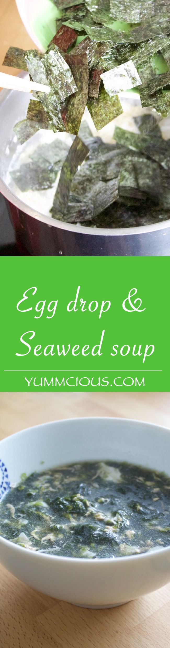 Egg drop and seaweed soup! Healthy and tasty! http://yummcious.com/egg-drop-and-seaweed-soup/